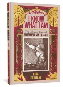 I know what I am : the life and times of Artemisia Gentileschi