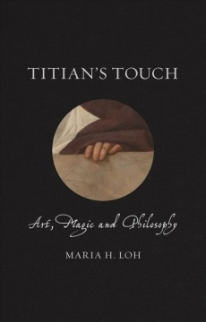 Titian's touch : art, magic and philosophy