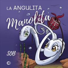 La angulita manolita [electronic resource].