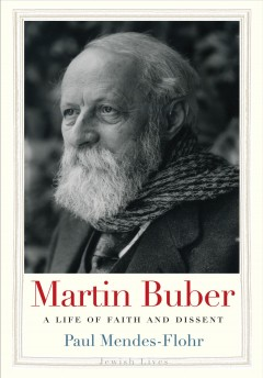 Martin Buber : a life of faith and dissent