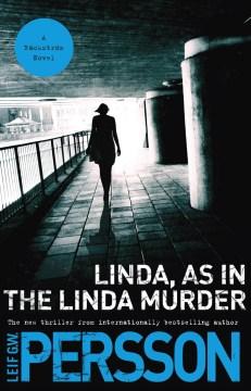 Linda--as in the Linda murder : an Evert Bäckström novel