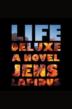 Life deluxe : a novel