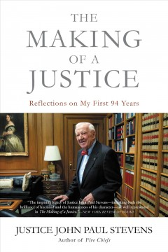 The making of a justice : reflections on my first 94 years