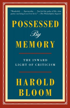 Possessed by memory : the inward light of criticism
