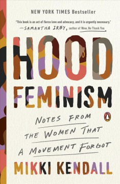Hood feminism [electronic resource] : Notes from the women that a movement forgot.
