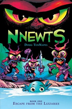 Book Cover: Nnewts 1: Escape from the Lizzarks