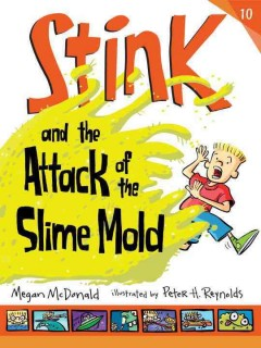 Book Cover: Stink and the attack of the slime mold