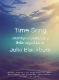 Time song : journeys in search of a submerged land