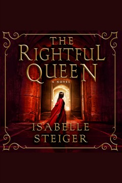 The rightful queen : a novel