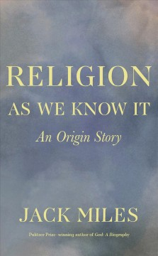 Religion as we know it : an origin story