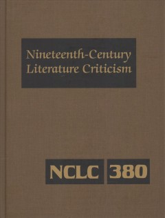 Nineteenth-century literature criticism. Volume 380