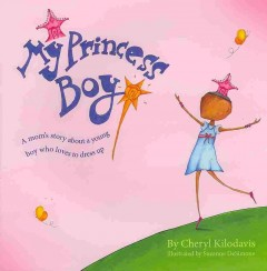 Book jacket for My princess boy : a mom's story about a young boy who loves to dress up