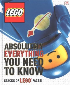 Book jacket for LEGO : absolutely everything you need to know