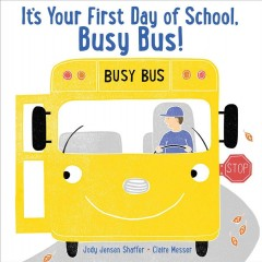 Book Cover: 	 It's your first day of school, Busy Bus!