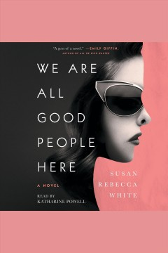 We are all good people here : a novel