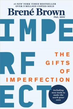 The gifts of imperfection [electronic resource] : Let go of who you think you