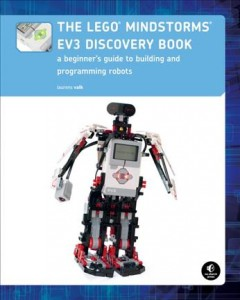 Book jacket for The Lego® Mindstorms EV3 discovery book : a beginner's guide to building and programming robots