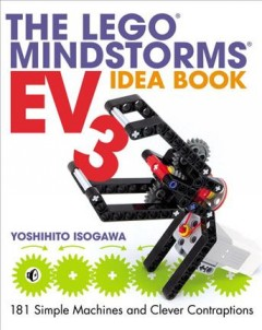 Book jacket for The LEGO Mindstorms EV3 idea book : 181 simple machines and clever contraptions