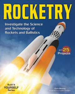 Book Cover: Rocketry : investigate the science and technology of rockets and ballistics