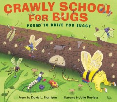 Book Cover: Crawly school for bugs: poems to drive you buggy