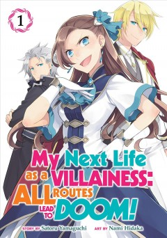 My next life as a villainess : All routes lead to doom! Volume 1