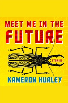 Meet me in the future [electronic resource] : stories