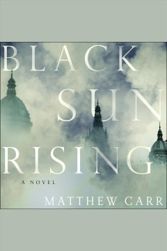 Black sun rising : a novel