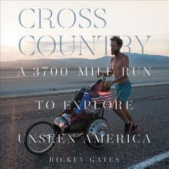 Cross country : a 3700-mile run to explore unseen America
