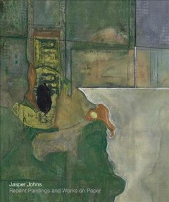 Jasper Johns : recent paintings & works on paper.
