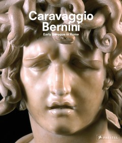 Caravaggio, Bernini : early baroque in Rome