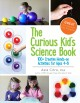 The Curious Kid's Science Book