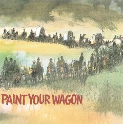 Paint your wagon [electronic resource].