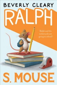 Ralph S. Mouse / Beverly Cleary ; illustrated by Paul O. Zelinsky.