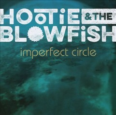 Imperfect circle / Hootie & The Blowfish.