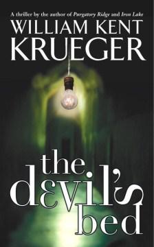 The devil's bed / William Kent Krueger.