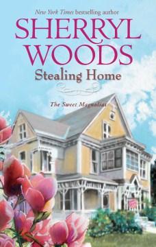 Stealing home / Sherryl Woods.