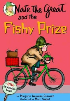 Nate the Great and the fishy prize / by Marjorie Weinman Sharmat ; illustrations by Marc Simont.