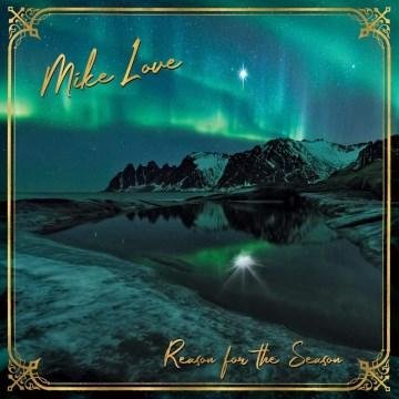 Reason for the season / Mike Love.