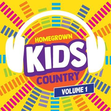 Homegrown kids. Country, Volume 1 / Homegrown Kids.