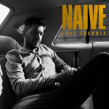 Naive / Andy Grammer.