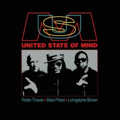United state of mind / Robin Trower, Maxi Priest, Livingstone Brown.