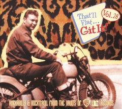 That'll flat... git it! Vol. 28, Rockabilly & rock'n'roll from the vaults of WB Reprise Records.