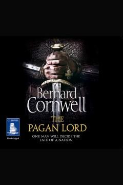 The pagan lord [electronic resource] / Bernard Cornwell.