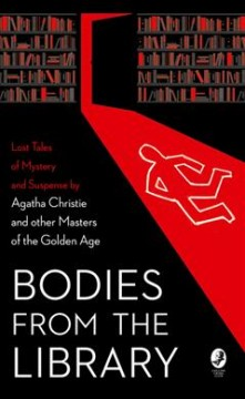 Bodies from the Library : Lost Classic Stories by Masters of the Golden Age