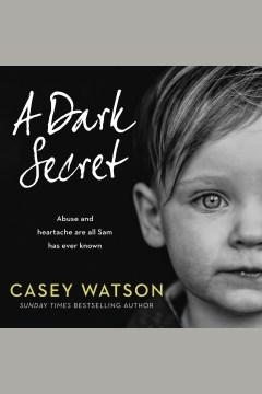 A dark secret [electronic resource] / Casey Watson.