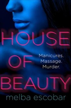 House of Beauty / Melba Escobar de Nogales ; translated from the Spanish by Elizabeth Bryer.