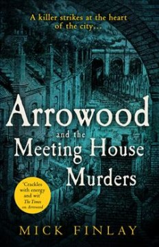 Arrowood and the meeting house murders / Mick Finlay.