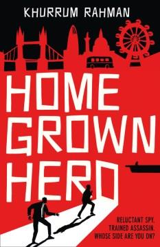 Homegrown hero / Khurrum Rahman.