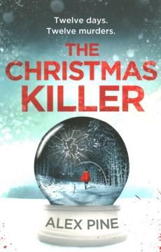 The Christmas killer / Alex Pine.