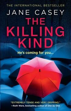 The killing kind / Jane Casey.